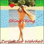 SKingSKong - Zurück zur Wahrheit